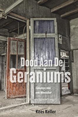 Dood Aan De Geraniums   Kees Keller